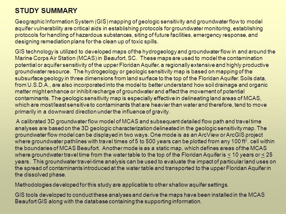 STUDY FACTS Three year study begun in 2001 Geologic/hydrogeologic characterization Develop integrated GIS Planning tools for groundwater contamination Facilitate land use planning, emergency response, and compliance monitoring