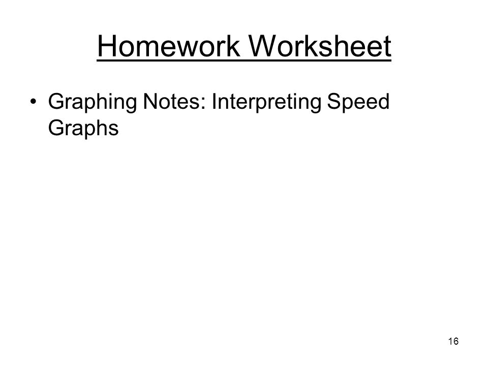 16 Homework Worksheet Graphing Notes: Interpreting Speed Graphs