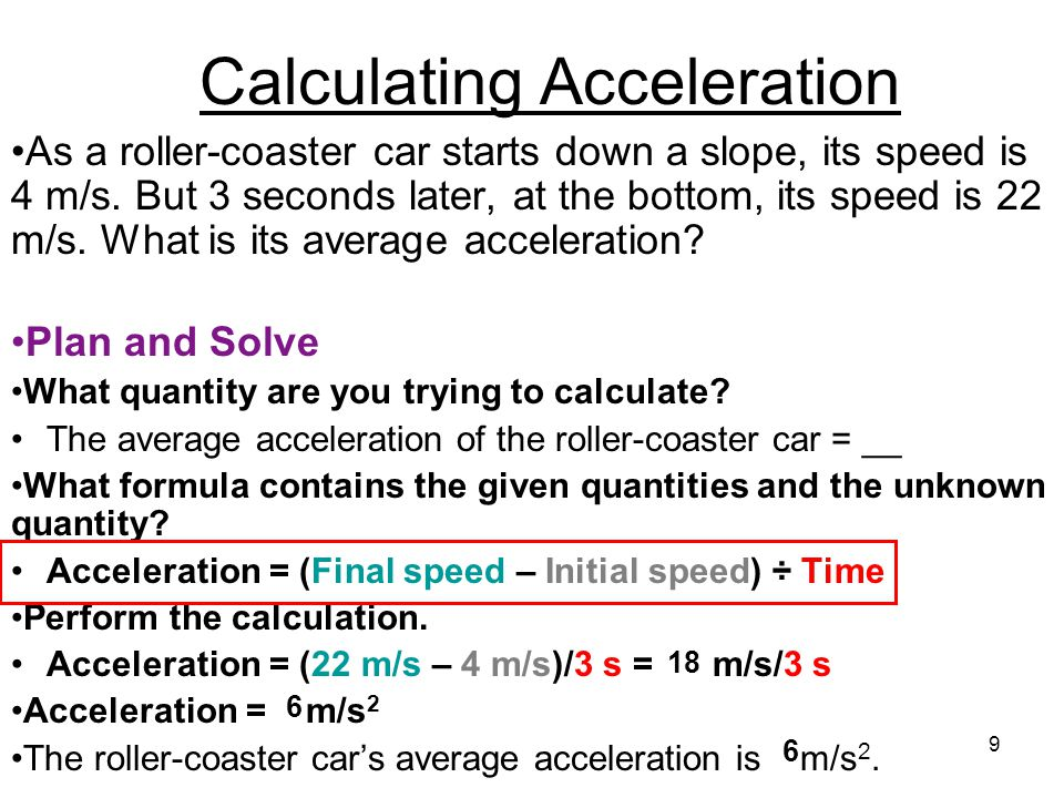 10 Calculating Acceleration As a roller-coaster car starts down a slope, its speed is 4 m/s.