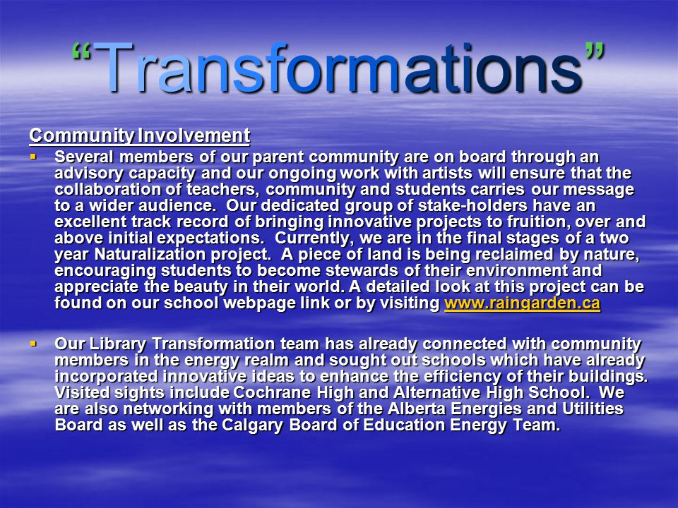 """Transformations"" Community Involvement  Several members of our parent community are on board through an advisory capacity and our ongoing work with"