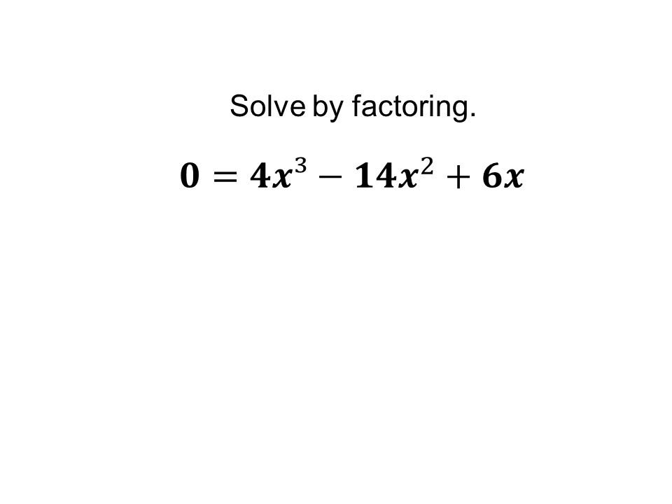 Solve by factoring.