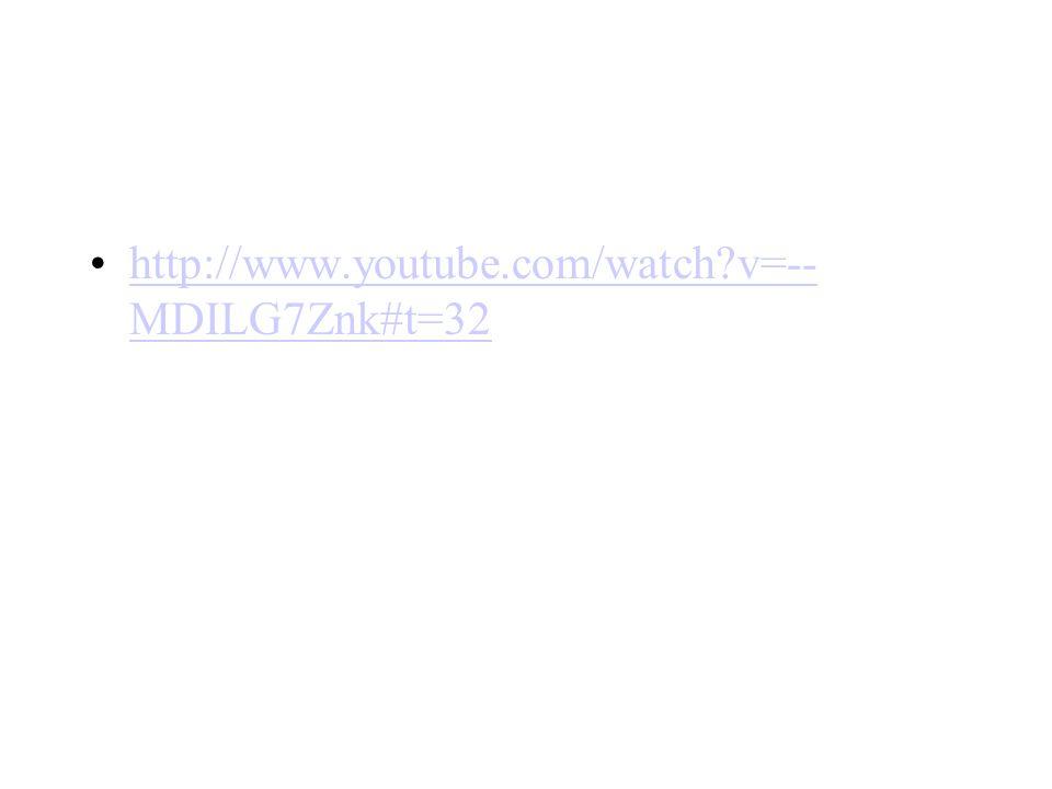 http://www.youtube.com/watch?v=-- MDILG7Znk#t=32http://www.youtube.com/watch?v=-- MDILG7Znk#t=32