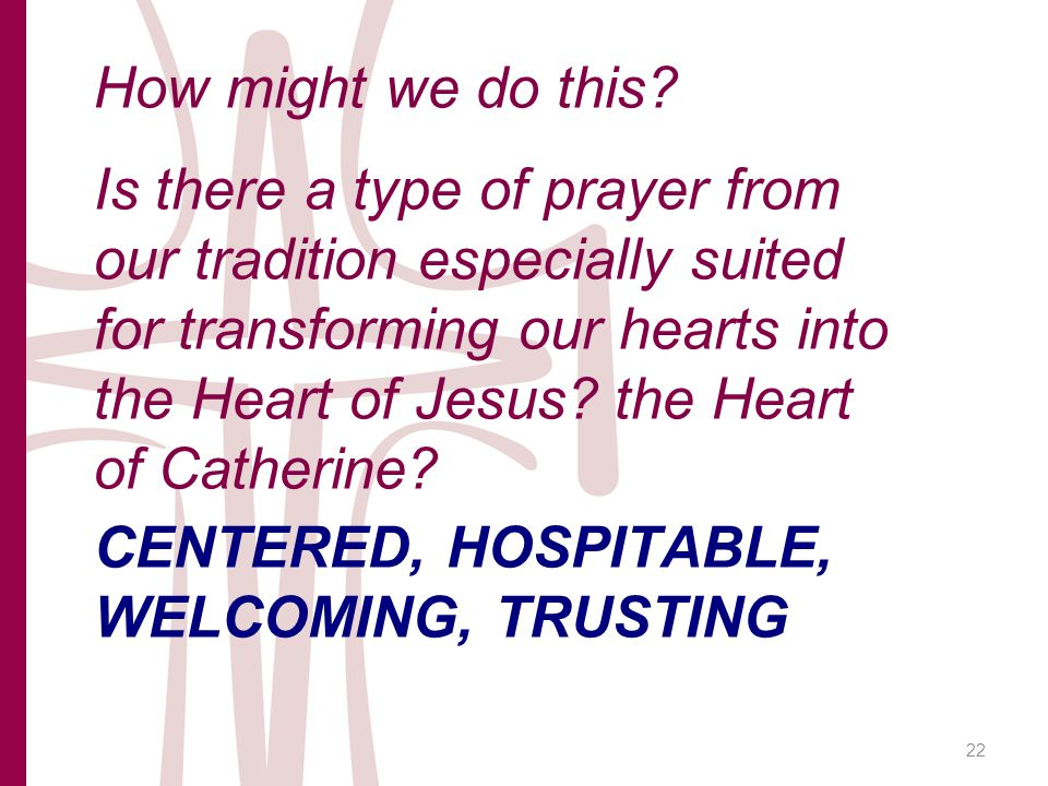 CENTERED, HOSPITABLE, WELCOMING, TRUSTING How might we do this.
