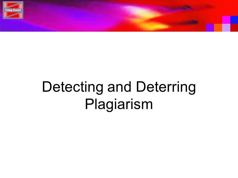 Detecting and Deterring Plagiarism