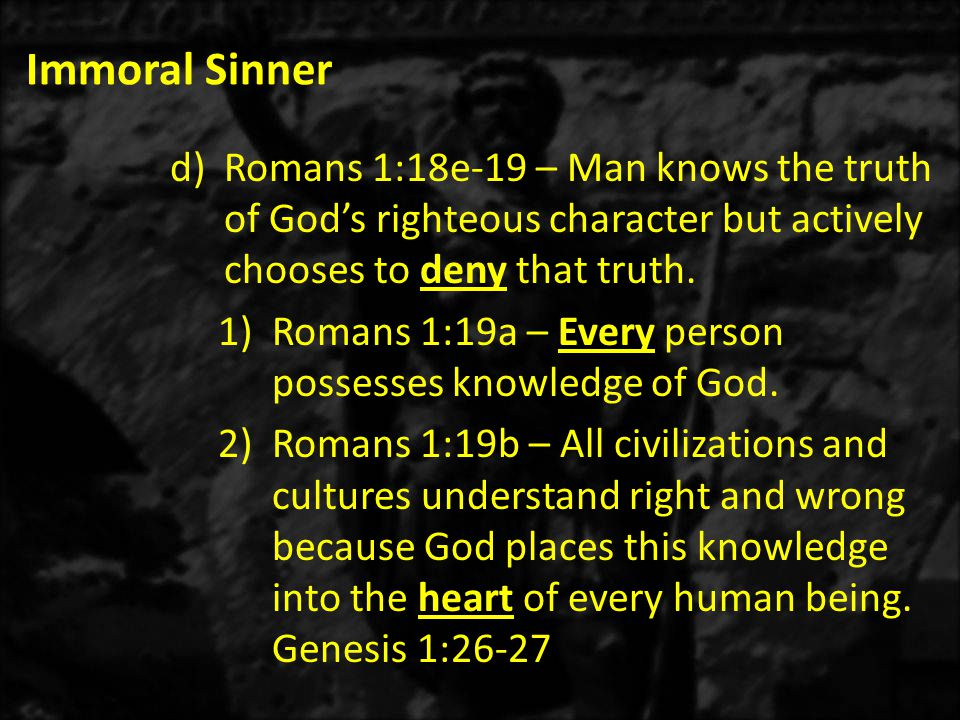 Immoral Sinner 2)Romans 1:32b – They personally dare God.