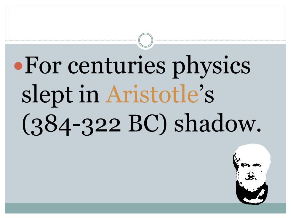 Aristotle believed that the natural motion of celestial objects was circular,