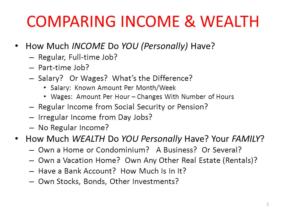 COMPARING INCOME & WEALTH How Much INCOME Do YOU (Personally) Have.