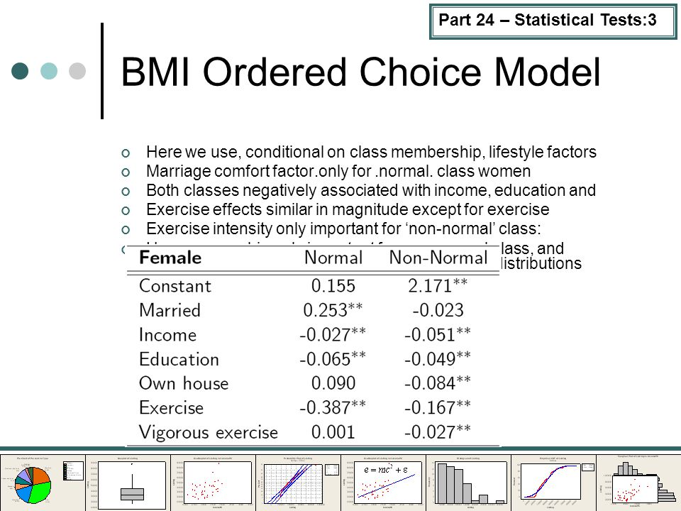 Part 24 – Statistical Tests:3 BMI Ordered Choice Model Here we use, conditional on class membership, lifestyle factors Marriage comfort factor.only for.normal.