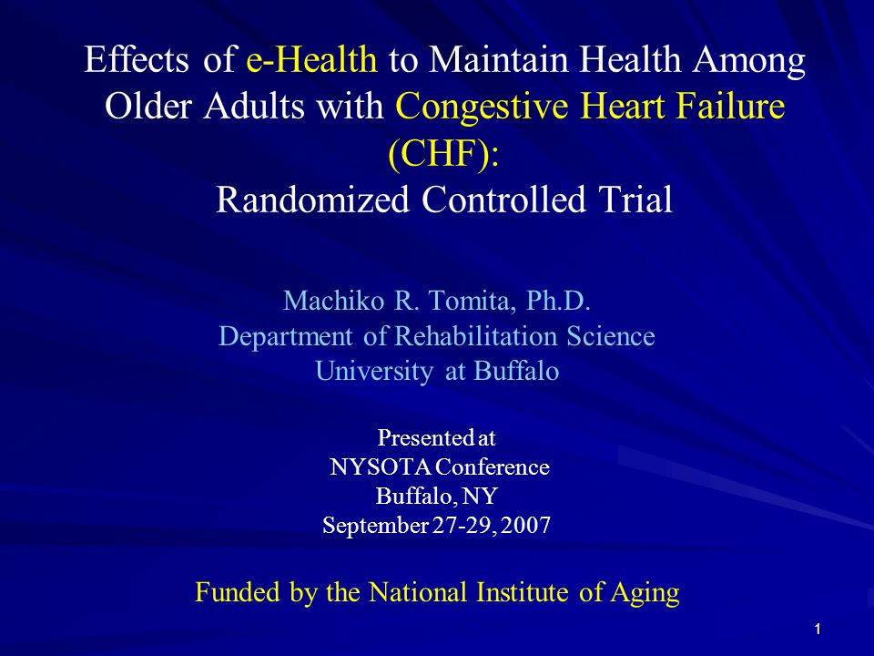 1 Effects of e-Health to Maintain Health Among Older Adults with Congestive Heart Failure (CHF): Randomized Controlled Trial Machiko R.