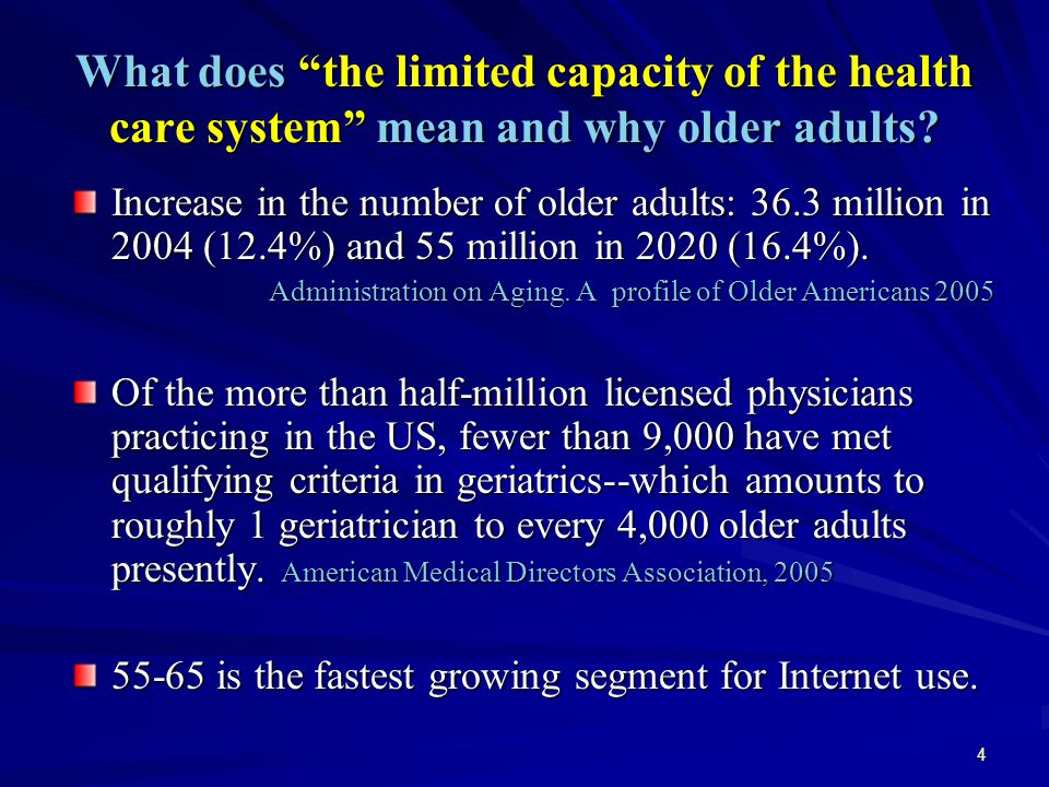4 What does the limited capacity of the health care system mean and why older adults.