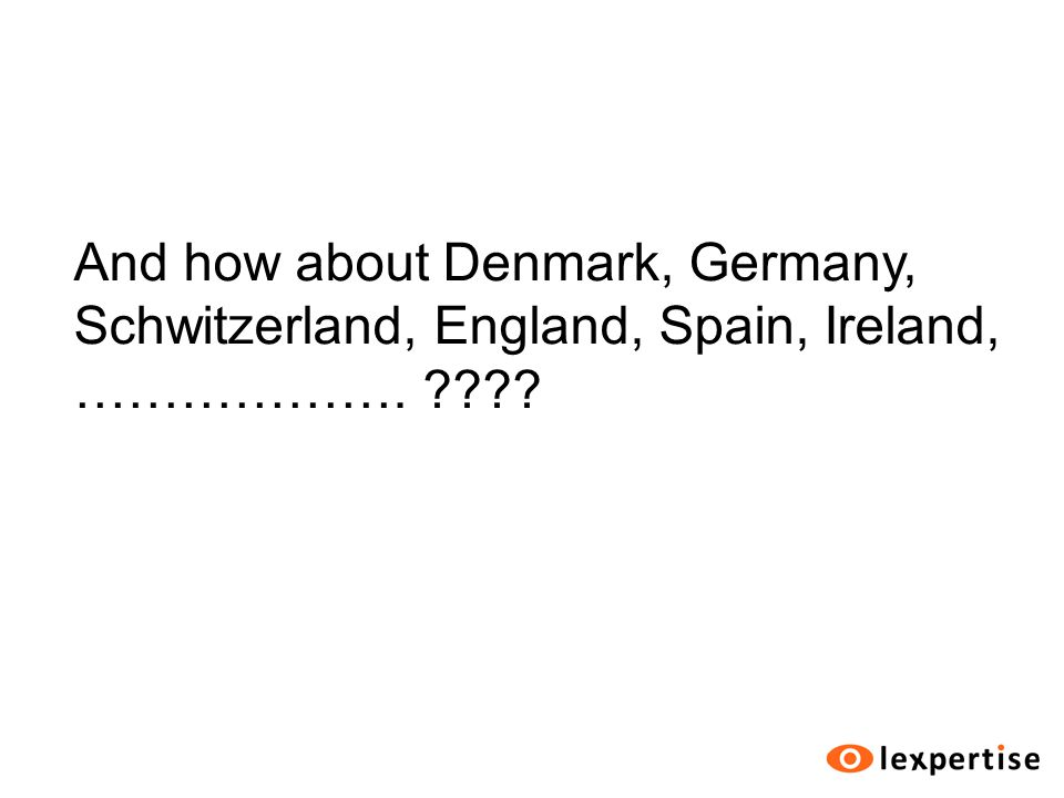 And how about Denmark, Germany, Schwitzerland, England, Spain, Ireland, ……………….