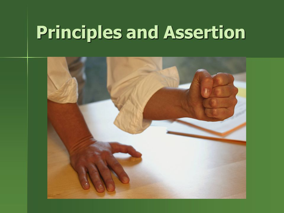 Principles and Assertion