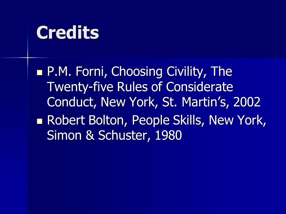 Credits P.M. Forni, Choosing Civility, The Twenty-five Rules of Considerate Conduct, New York, St.