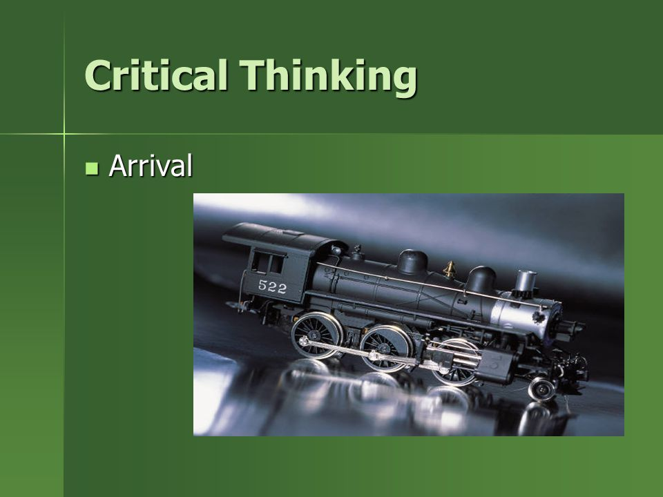 Critical Thinking Arrival Arrival