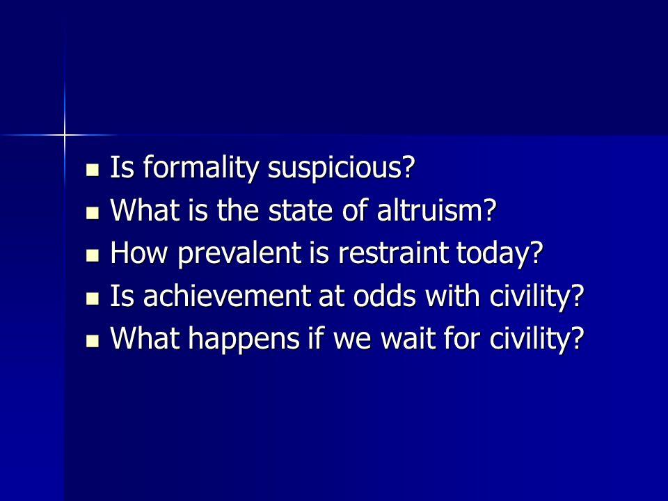 Is formality suspicious. Is formality suspicious.