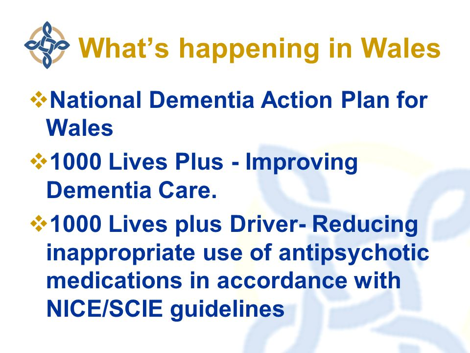What's happening in Wales  National Dementia Action Plan for Wales  1000 Lives Plus - Improving Dementia Care.