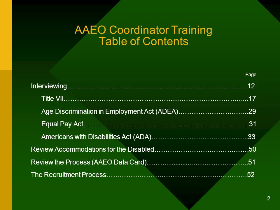 2 AAEO Coordinator Training Table of Contents Page Interviewing…………………………………………………………………….…12 Title VII……………………………………………………………………..….17 Age Discrimina