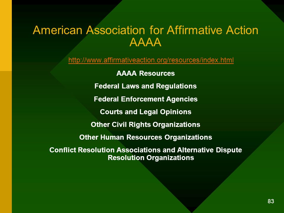 83 American Association for Affirmative Action AAAA http://www.affirmativeaction.org/resources/index.html AAAA Resources Federal Laws and Regulations