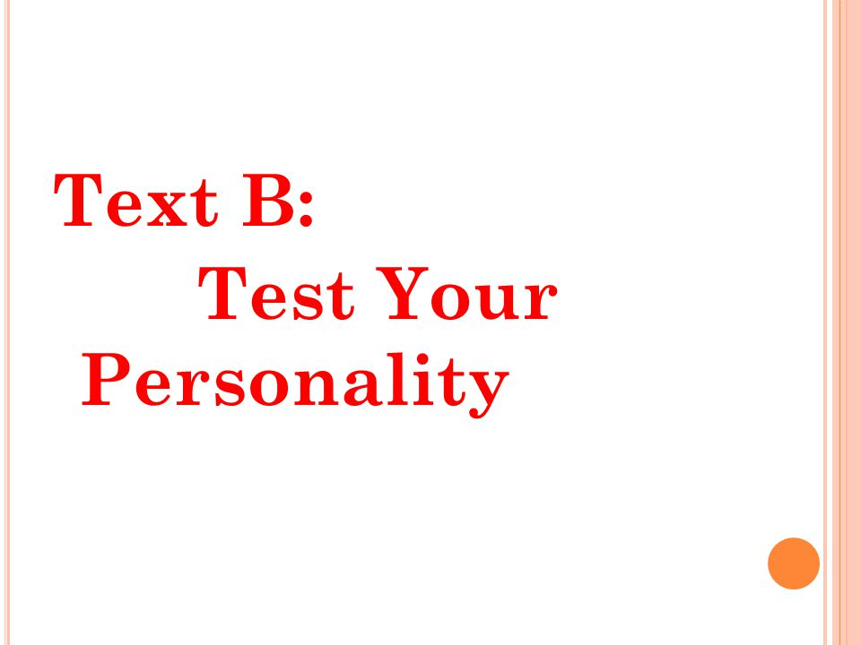 Text B: Test Your Personality