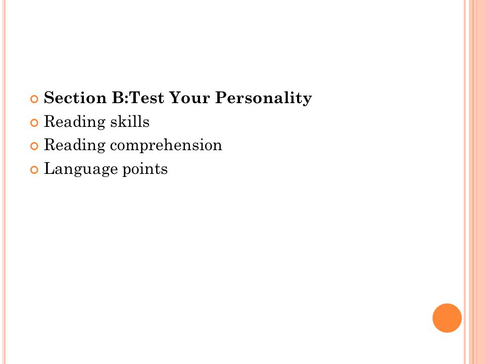 Section B:Test Your Personality Reading skills Reading comprehension Language points