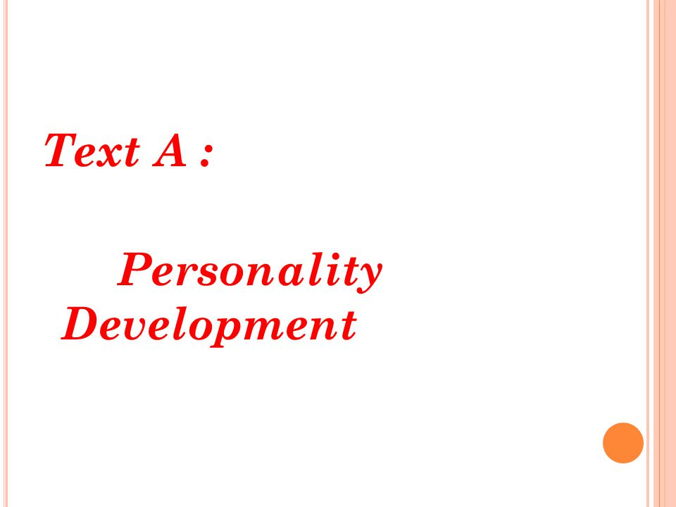 Text A : Personality Development