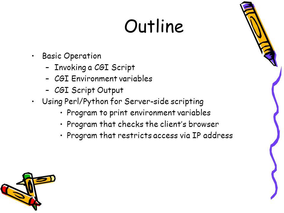 Examples of Showcgi.pl Check the class web page, http://tlaloc.sfsu.edu/~csc667/WebServer/showcgi.html