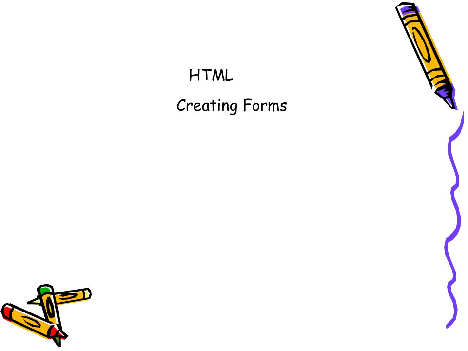 HTML Creating Forms