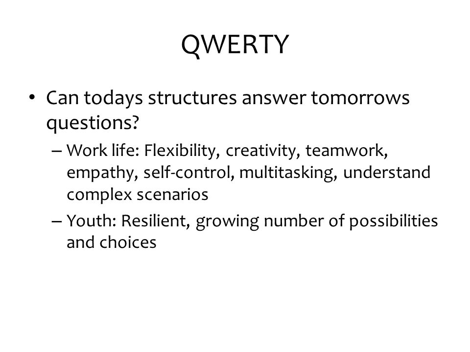 QWERTY Can todays structures answer tomorrows questions.