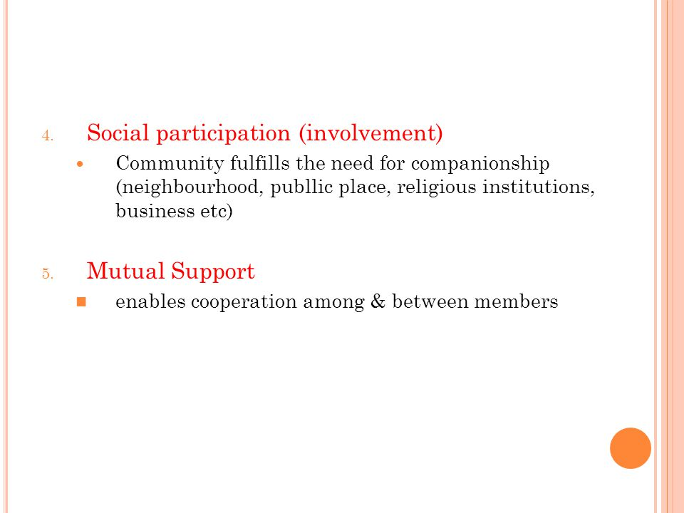 5 FUNCTIONS OF A COMMUNITY 1. Production, distribution, consumption.