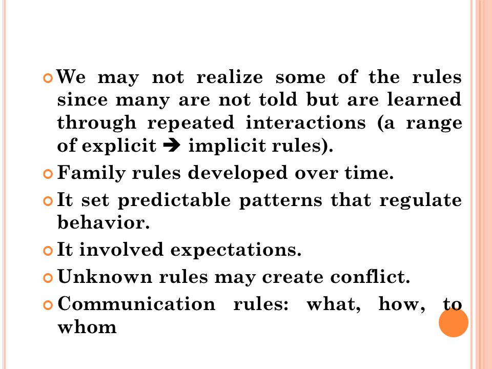 F AMILY C OMMUNICATION R ULES Rules are relationship agreements that prescribe and limit a family's behavior over time.