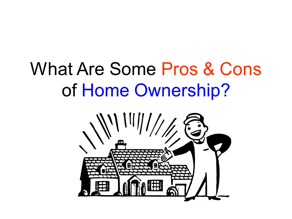 What Are Some Pros & Cons of Home Ownership
