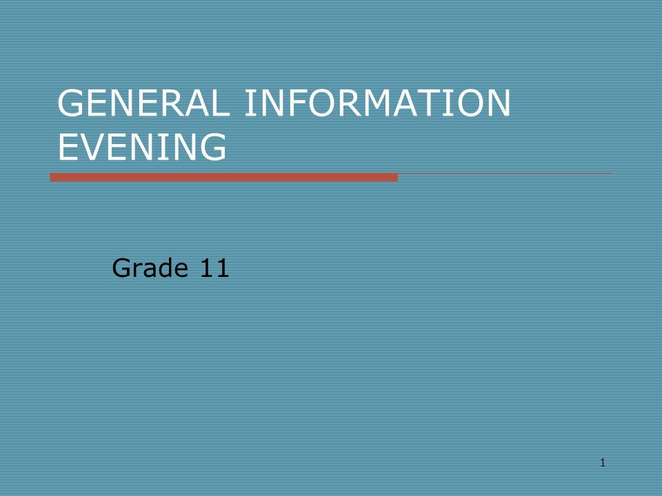 GENERAL INFORMATION EVENING Grade 11 1