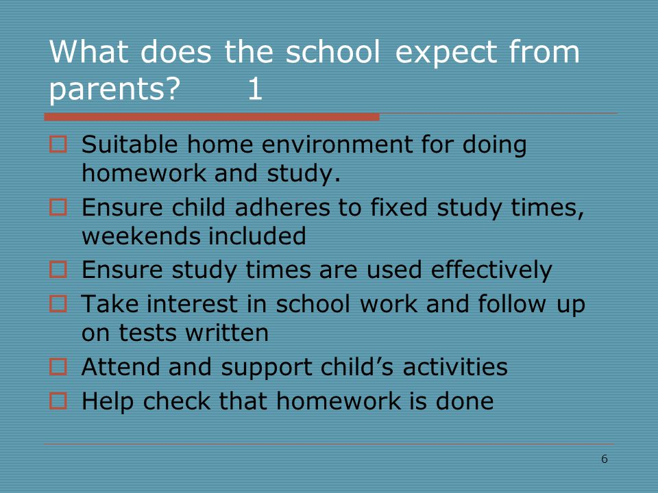 What does the school expect from parents?2  Encourage your children  Be sympathetic, but firm.