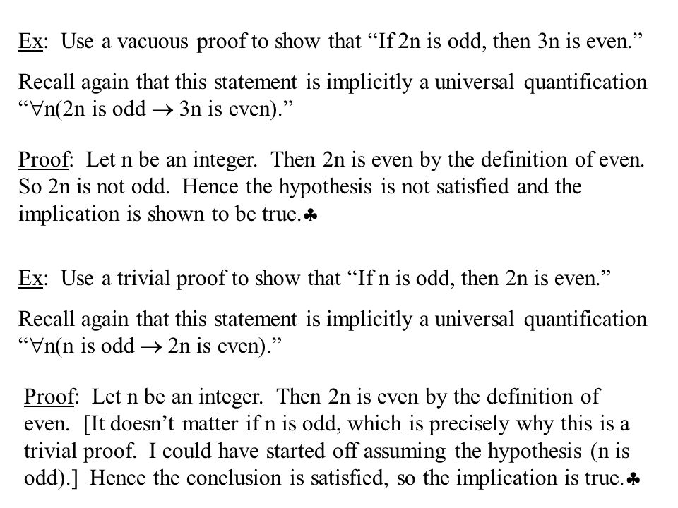 """Ex: Use a vacuous proof to show that """"If 2n is odd, then 3n is even."""" Recall again that this statement is implicitly a universal quantification """"  n("""