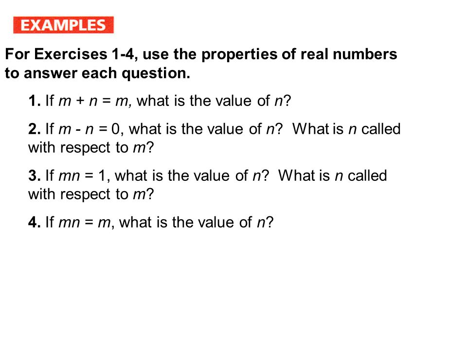 Objective: Use number properties to write equivalent expressions. Additive Identity: The number 0. Multiplicative Identity: The number 1 More Properti