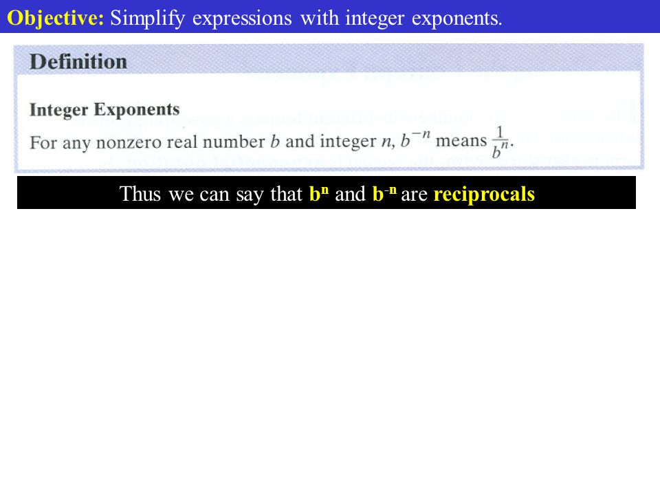 Objective: Simplify expressions with integer exponents. Def. Exponential Notation