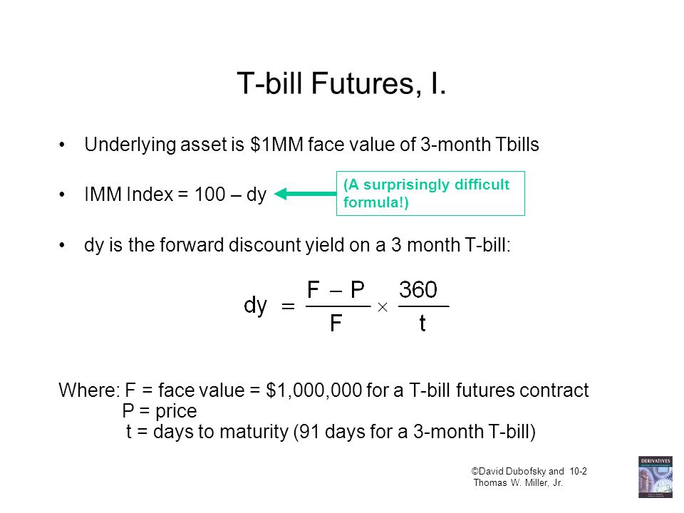 ©David Dubofsky and 10-2 Thomas W. Miller, Jr. T-bill Futures, I.