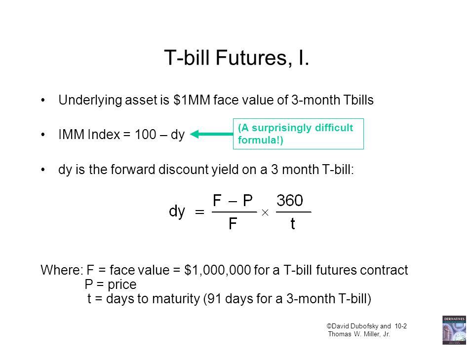 ©David Dubofsky and 10-3 Thomas W.Miller, Jr. T-bill Futures, II.