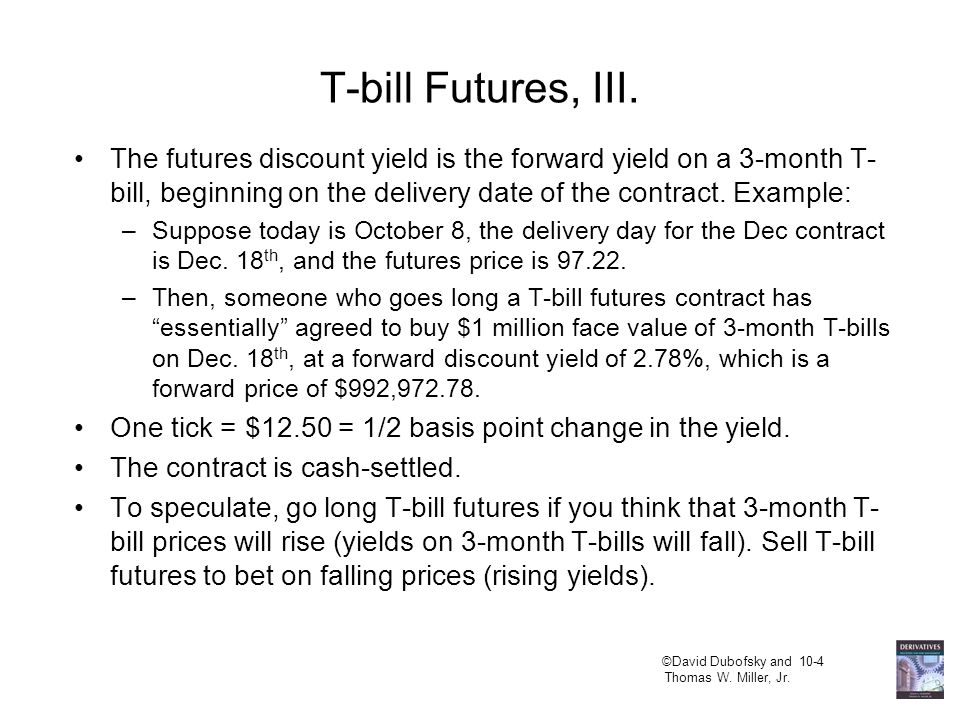 ©David Dubofsky and 10-4 Thomas W. Miller, Jr. T-bill Futures, III.