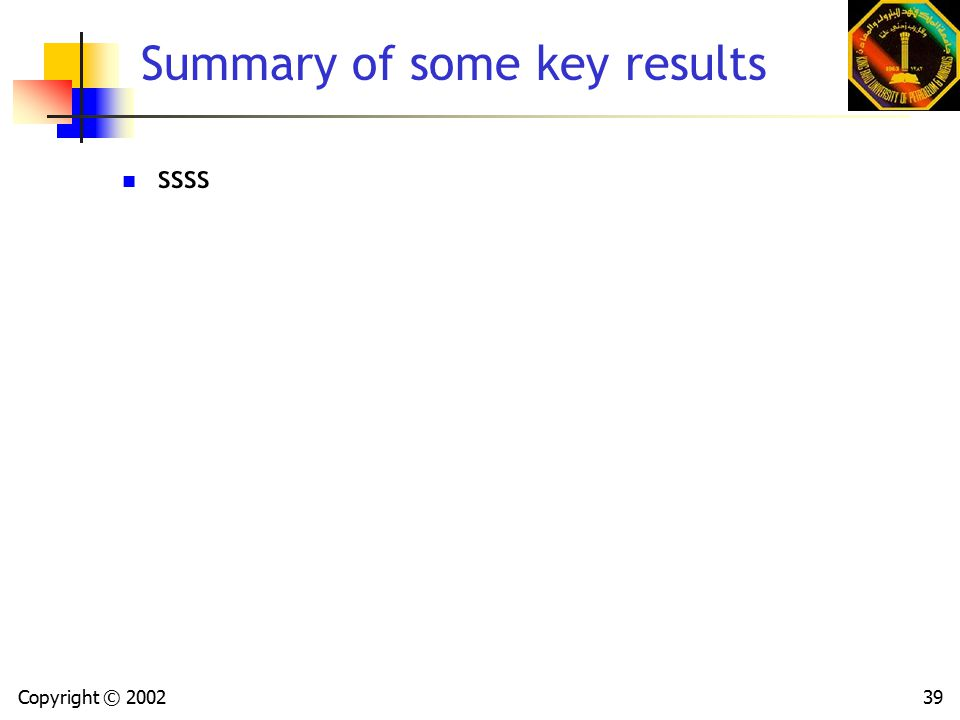 Copyright © 200239 Summary of some key results ssss