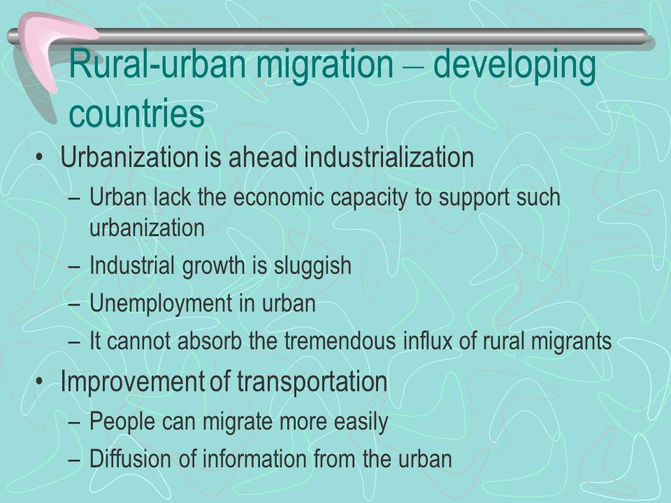 Urbanization is ahead industrialization –Urban lack the economic capacity to support such urbanization –Industrial growth is sluggish –Unemployment in