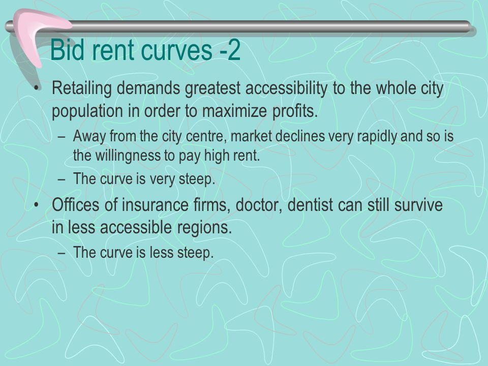 Bid rent curves -2 Retailing demands greatest accessibility to the whole city population in order to maximize profits. –Away from the city centre, mar