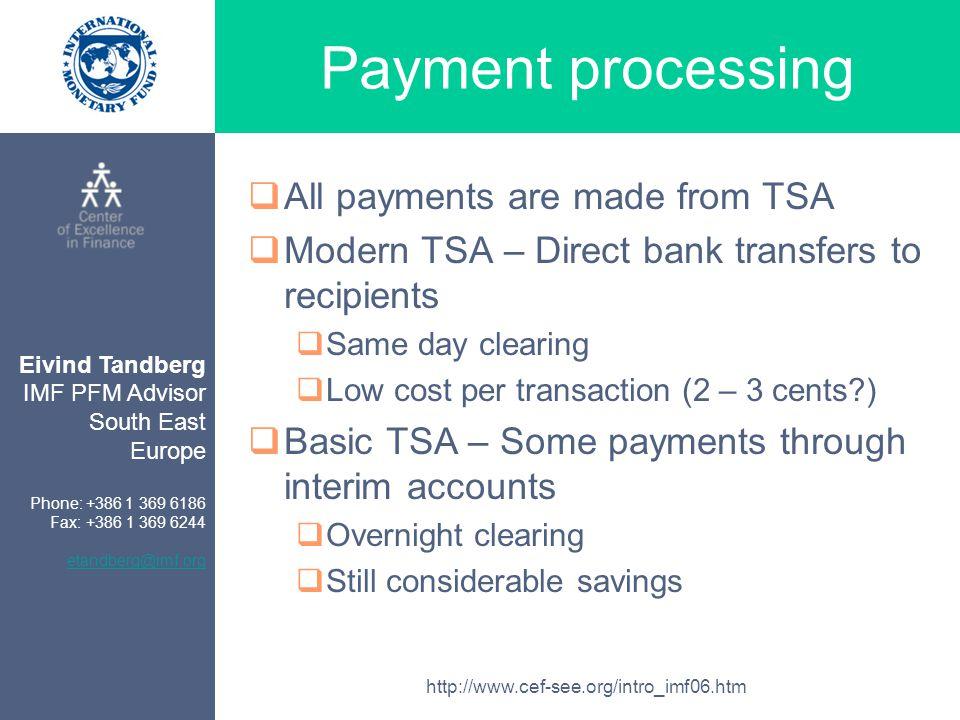 Eivind Tandberg IMF PFM Advisor South East Europe Phone: +386 1 369 6186 Fax: +386 1 369 6244 etandberg@imf.org http://www.cef-see.org/intro_imf06.htm