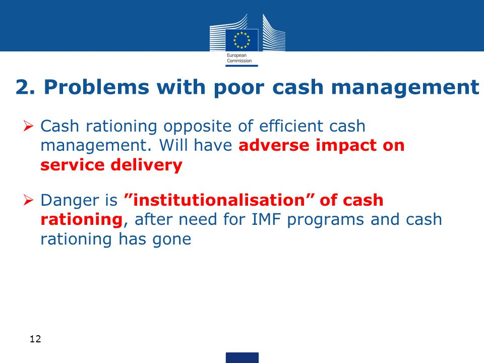  Cash rationing opposite of efficient cash management.