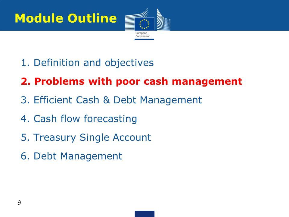 Debt management coordinated with cash management: Do not borrow unnecessarily if have liquid assets Debt management unit in same department as cash management unit 6.