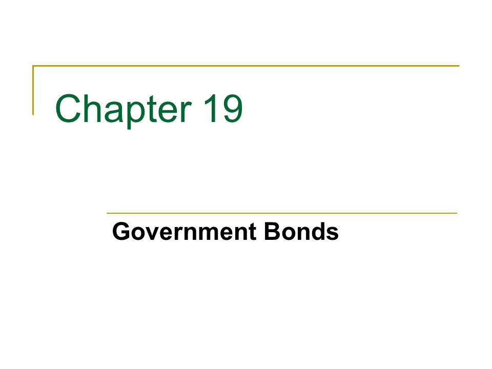 Chapter 19 Government Bonds
