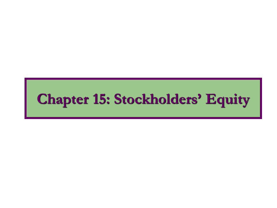 Chapter 15: Stockholders' Equity