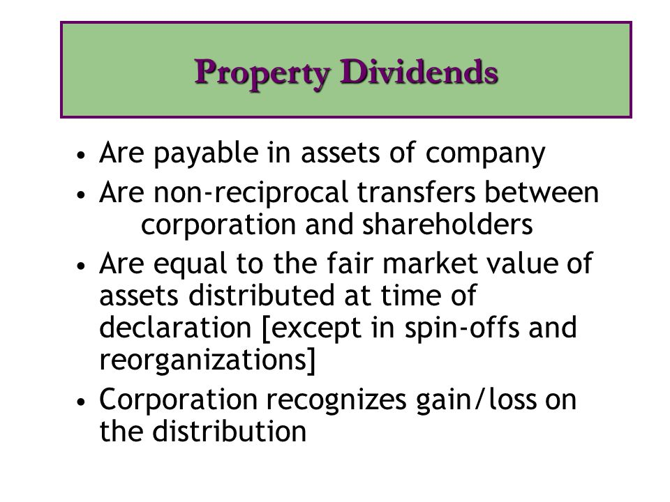 Are payable in assets of company Are non-reciprocal transfers between corporation and shareholders Are equal to the fair market value of assets distri