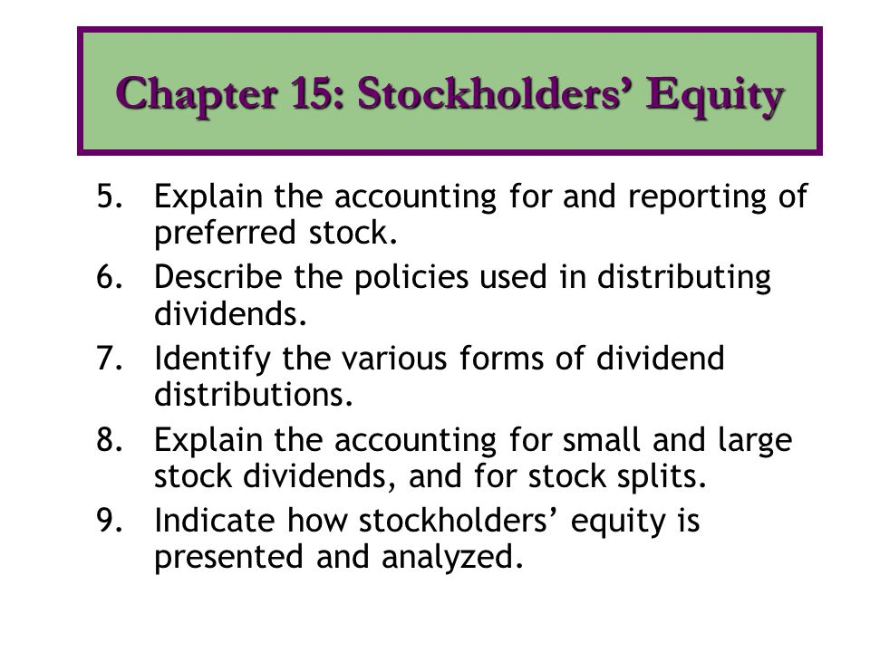 The stockholders have the right to: share proportionately in profits and losses share proportionately in management share proportionately in corporate assets upon liquidation share proportionately in any new issues of stock of the same class (preemptive right) The Rights of Stockholders