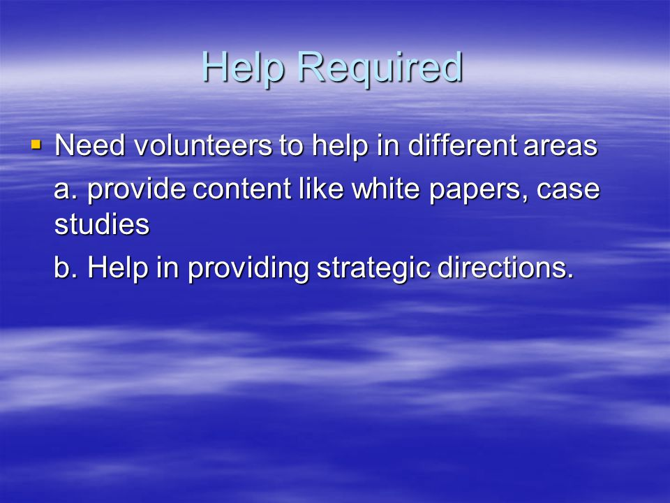 Help Required  Need volunteers to help in different areas a.